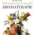 Aromaterapie – 100 praktických použití aromaterapie – kniha