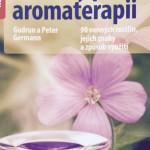 Rostliny pro aromaterapii, kniha pro aromaterapeuty a nadšence v aromaterapii