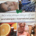 Aromaterapie v kosmetické praxi - jak používat aromaterapii v kosmetice, wellness a spa