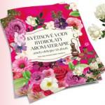 Květinové vody, hydroláty, aromaterapie - aneb dělejte to jinak